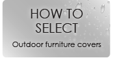 How to Select - Outdoor furniture covers
